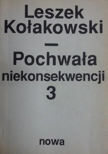 Okładka książki Pochwała niekonsekwencji.  pisma rozproszone z lat 1955-1968, t. 3