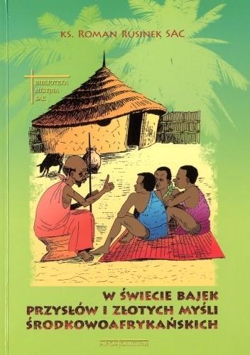 Okładka książki W świecie bajek, przysłów i złotych myśli środkowoafrykańskich