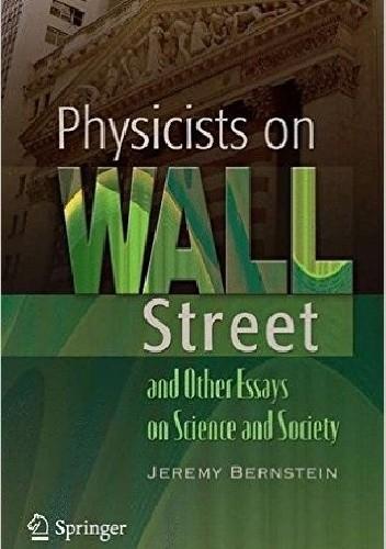 Okładka książki Physicists on Wall Street and Other Essays on Science and Society