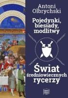 Pojedynki, biesiady, modlitwy. Świat średniowiecznych rycerzy