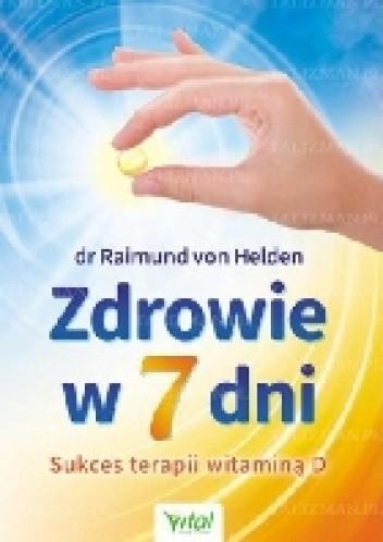 Okładka książki Zdrowie w 7 dni. Sukces terapii witaminą D