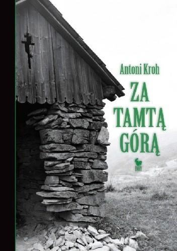 Okładka książki Za tamtą górą. Wspomnienia łemkowskie