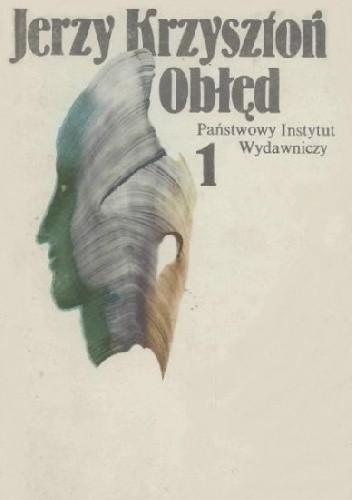 Okładka książki Obłęd, tom 1: Tropiony i osaczony