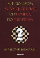 Mit Dionizosa w poezji greckiej od Homera do Eurypidesa