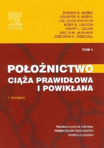 Okładka książki Położnictwo. Ciąża prawidłowa i powikłana. Tom 1