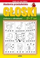 Głoski. Zabawa z obrazkami. 5-7 lat. Akademia przedszkolaka