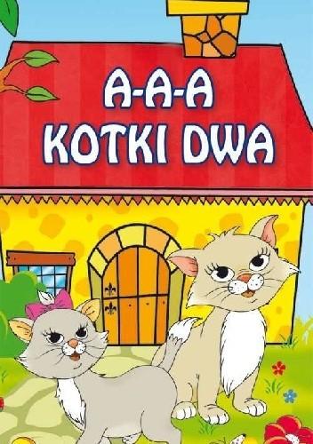 Okładka książki A-a-a kotki dwa