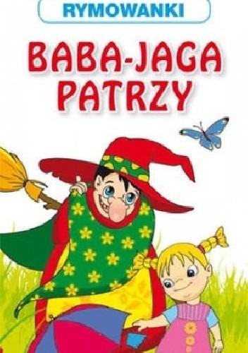 Okładka książki Baba Jaga patrzy. Rymowanki
