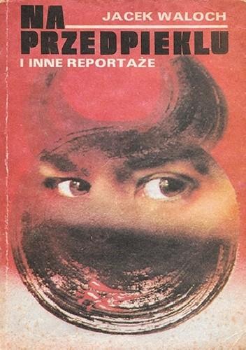 Okładka książki Na przedpieklu i inne reportaże