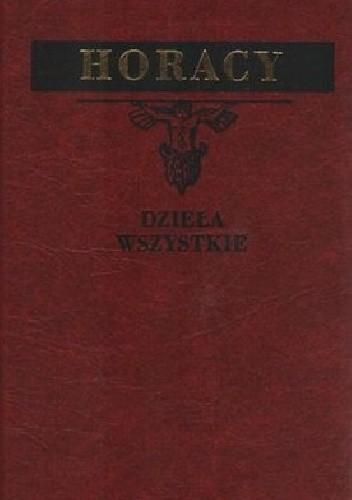 Okładka książki Dzieła wszystkie. Pieśni, Pieśń Wieku, Jamby, Gawędy, Listy, Sztuka Poetycka