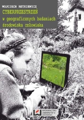 Okładka książki Cyberprzestrzeń w geograficznych badaniach środowiska człowieka