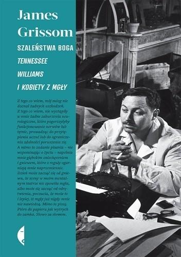 Okładka książki Szaleństwa Boga . Tennessee Williams i kobiety z mgły