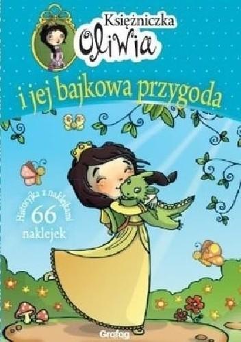 Okładka książki Księżniczka Oliwia i jej bajkowa przygoda