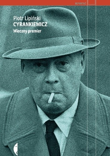 Okładka książki Cyrankiewicz. Wieczny premier