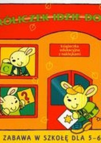 Okładka książki Króliczek idzie do szkoły