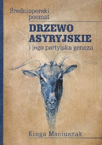 Okładka książki Drzewo asyryjskie. Średnioperski poemat i jego partyjska geneza
