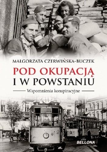 Okładka książki Pod okupacją i w Powstaniu. Wspomnienia konspiracyjne