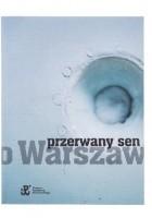 Przerwany sen o Warszawie