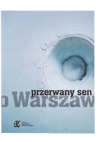 Okładka książki Przerwany sen o Warszawie
