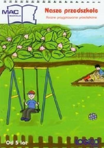 Okładka książki Logico Primo. Nasze przedszkole. Roczne przygotowanie przedszkolne