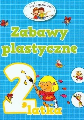 Okładka książki Zabawy plastyczne 2-latka