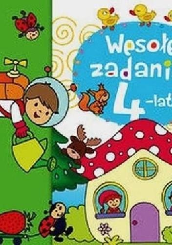 Okładka książki Wesołe zadania 4-latka. Naklejaj i baw się!