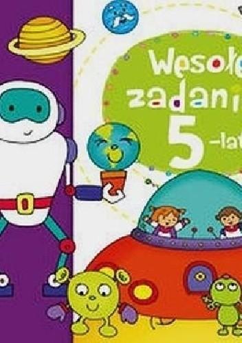 Okładka książki Wesołe zadania 5-latka. Naklejaj i baw się!