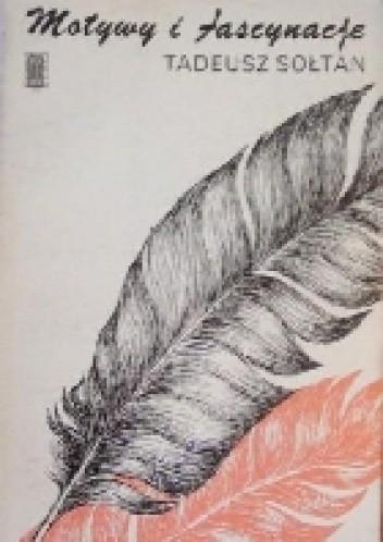 Okładka książki Motywy i fascynacje