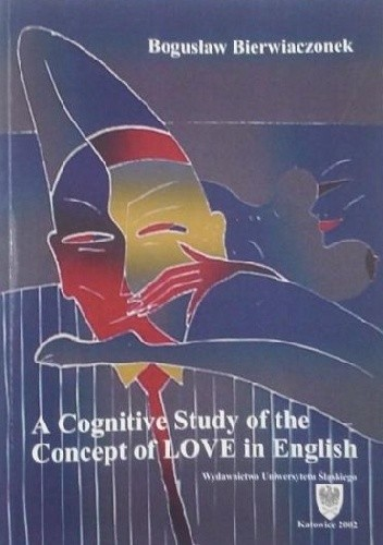 Okładka książki A Cognitive Study of the Concept of LOVE in English