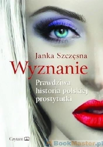 Okładka książki Wyznanie. Prawdziwa historia polskiej prostytutki