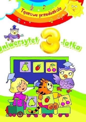 Okładka książki Uniwersytet 3-latka. Tęczowe przedszkole