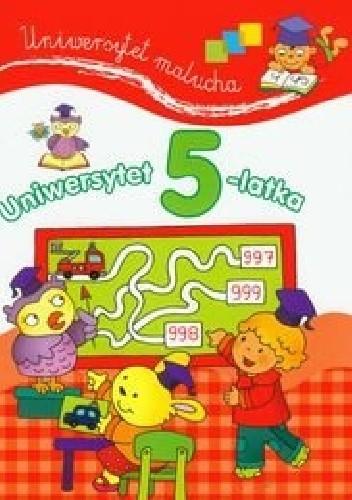 Okładka książki Uniwersytet 5-latka. Uniwersytet malucha
