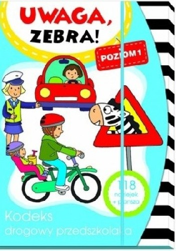 Okładka książki Uwaga, zebra! Kodeks drogowy przedszkolaka. Poziom 1