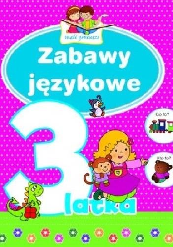 Okładka książki Zabawy językowe 3-latka. Mali geniusze