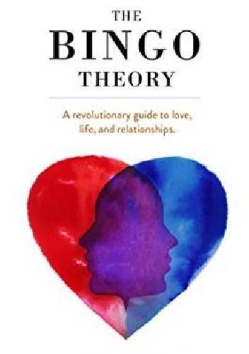 Okładka książki The Bingo Theory. A revolutionary guide to love, life, and relationships