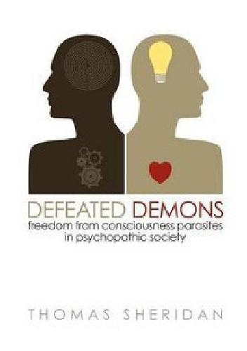 Okładka książki Defeated Demons: Freedom from Consciousness Parasites in Psychopathic Society
