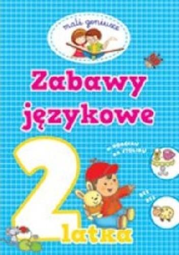 Okładka książki Zabawy językowe 2-latka. Mali geniusze