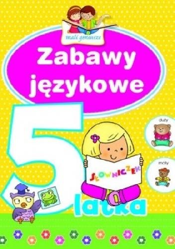 Okładka książki Zabawy językowe 5-latka. Mali geniusze