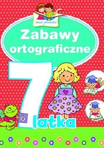 Okładka książki Zabawy ortograficzne 7-latka. Mali geniusze