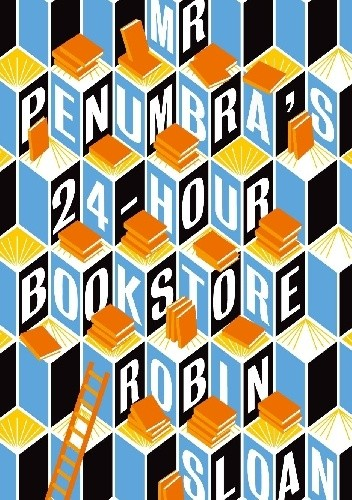 Okładka książki Mr. Penumbra's 24-Hour Bookstore