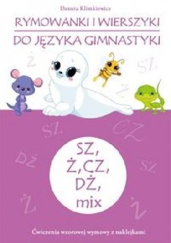 Okładka książki Rymowanki i wierszyki do języka gimnastyki SZ, Ż, CZ, DŻ
