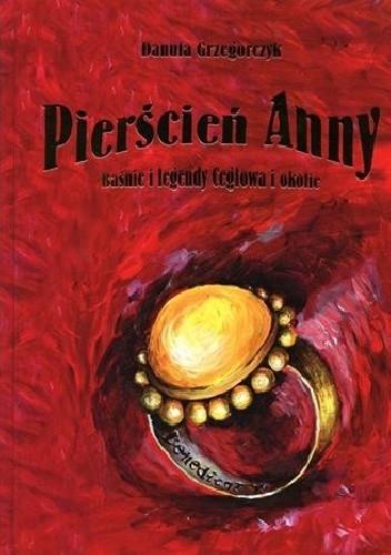 Okładka książki Pierścień Anny. Baśnie i legendy Cegłowa i okolic