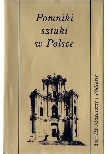 Okładka książki Pomniki sztuki w Polsce. Mazowsze i Podlasie