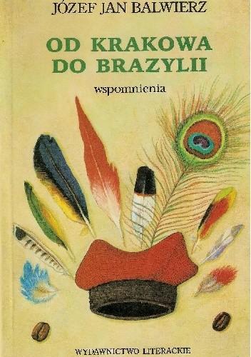 Okładka książki Od Krakowa do Brazylii. Wspomnienia