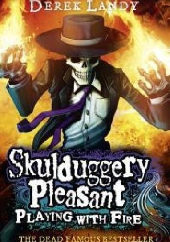 Okładka książki Skulduggery Pleasant: Playing With Fire