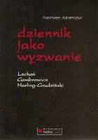 Dziennik jako wyzwanie. Lechoń, Gombrowicz, Herling-Grudziński