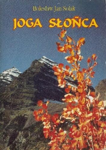 Okładka książki Joga słońca: wspomnienia pilota i podróżnika