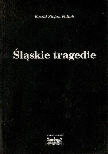 Okładka książki Śląskie tragedie