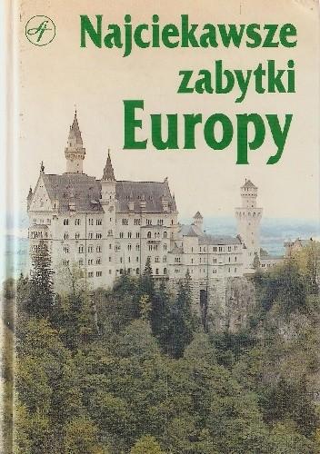 Okładka książki Najciekawsze zabytki Europy