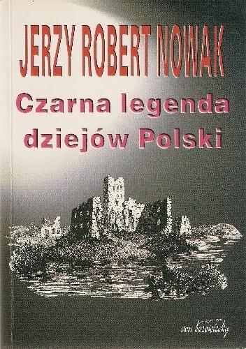 Okładka książki Czarna legenda dziejów Polski